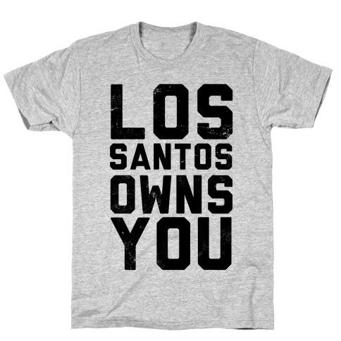 Los Santos Owns You T-Shirt