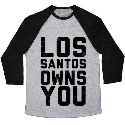 Los Santos Owns You Baseball Tee
