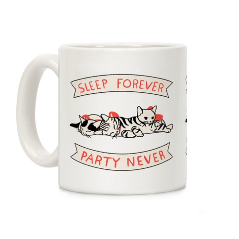 Sleep Forever, Party Never Coffee Mug