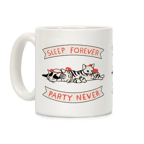 Sleep Forever, Party Never Coffee Mug