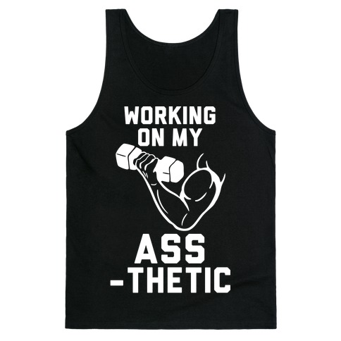Working On My Assthetic Tank Top