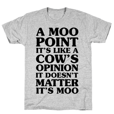 A Moo Point Mens T-Shirt