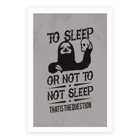 To Sleep or Not to not Sleep Poster
