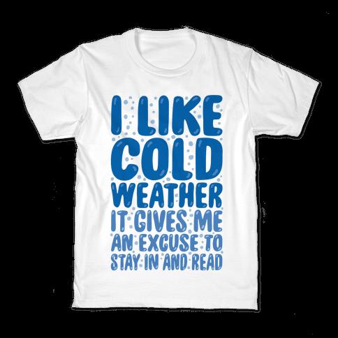 I Like Cold Weather Kids T-Shirt