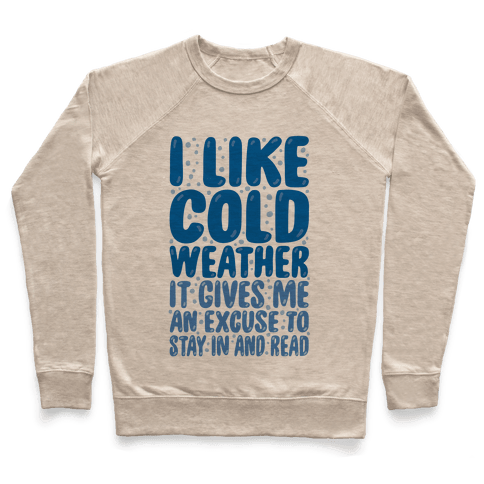 I Like Cold Weather Pullover