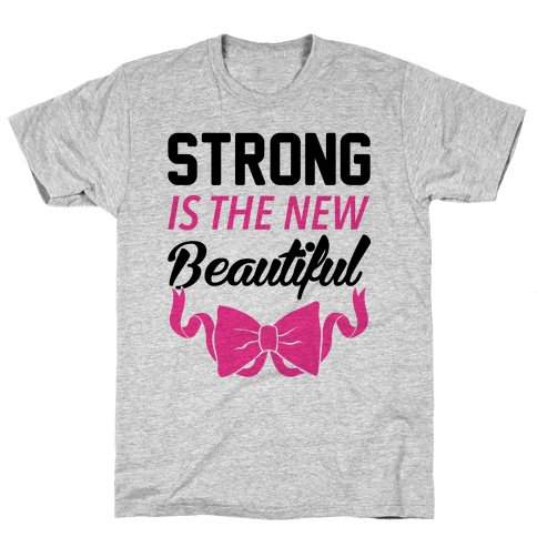 Strong Is The New Beautiful Mens T-Shirt