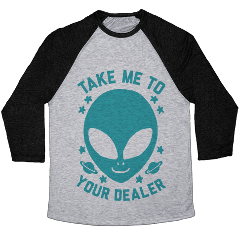 Take Me To Your Dealer Baseball Tee