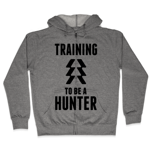 Training To Be A Hunter Zip Hoodie