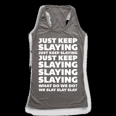 Just Keep Slaying Just Keep Slaying