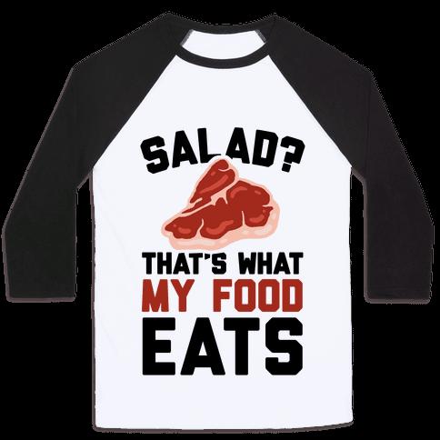 Salad? That's What My Food Eats Baseball Tee