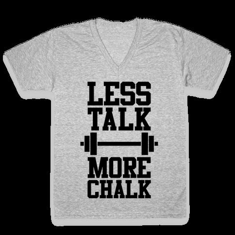 Less Talk More Chalk V-Neck Tee Shirt
