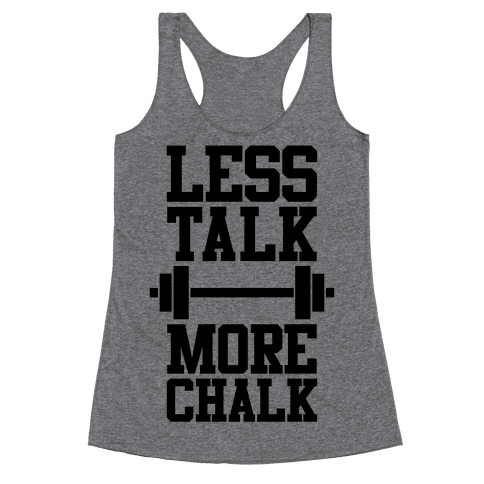 Less Talk More Chalk Racerback Tank Top