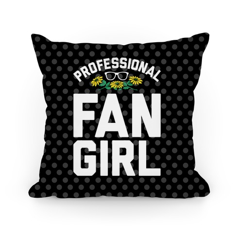 Professional Fangirl Pillow