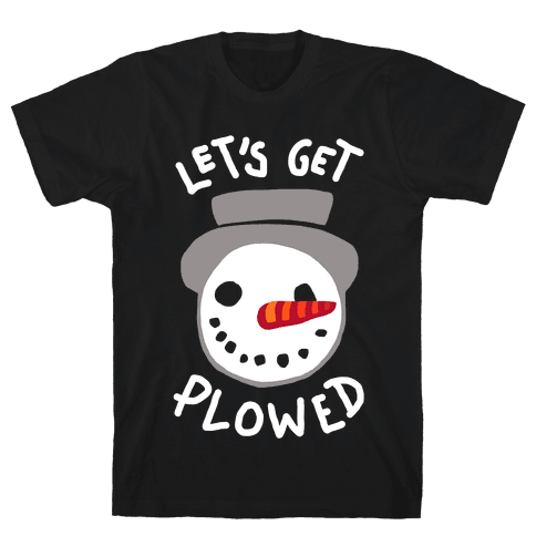 Let's Get Plowed (White Ink) Mens T-Shirt