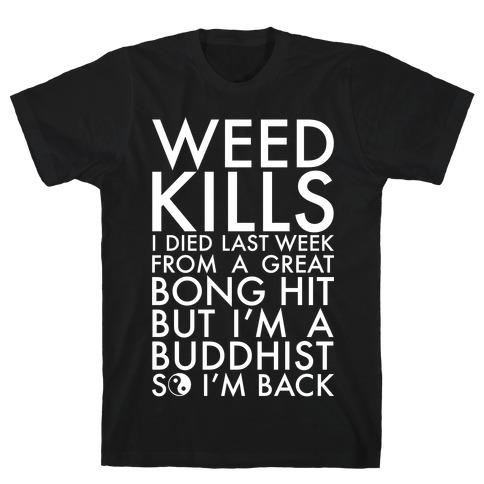 Weed Kills T-Shirt
