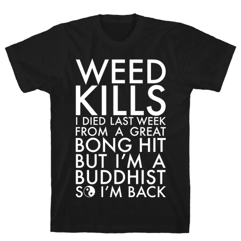 Weed Kills Mens T-Shirt