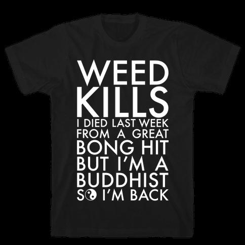 Weed Kills Mens T-Shirt