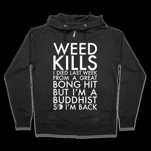 Weed Kills Zip Hoodie