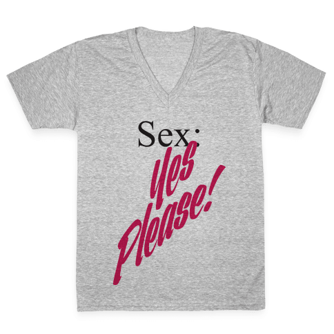 Sex: Yes Please! V-Neck Tee Shirt