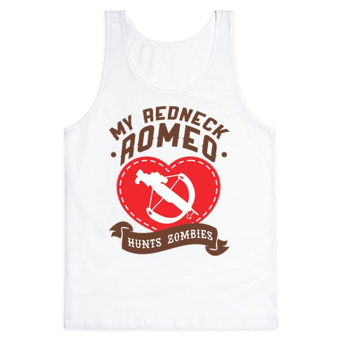 My Redneck Romeo Hunts Zombies Tank Top
