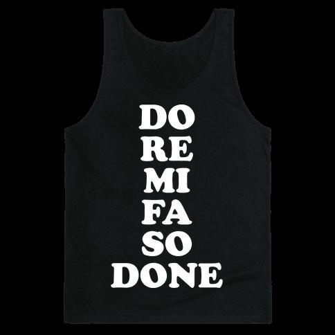Do Re Mi Fa So Done Tank Top