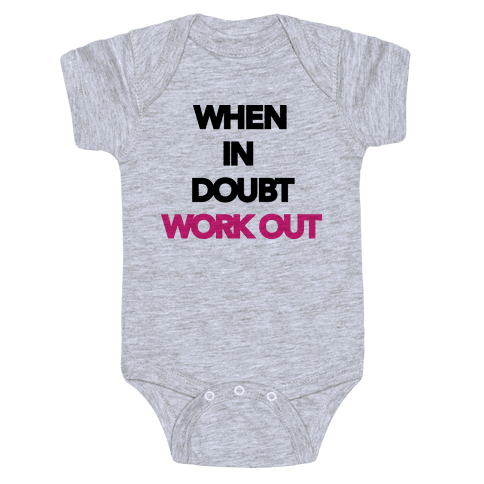 When In Doubt Work Out Baby Onesy
