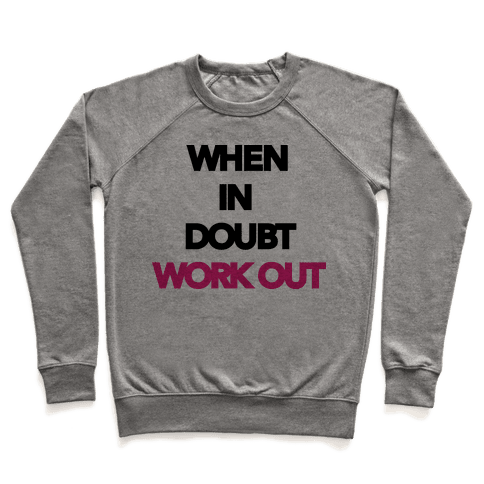 When In Doubt Work Out Pullover