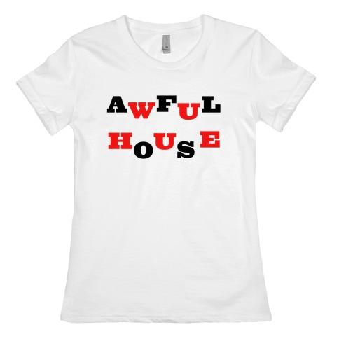 Awful House Womens T-Shirt