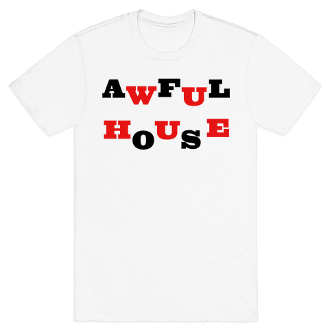 Awful House Mens T-Shirt