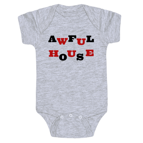 Awful House Baby Onesy