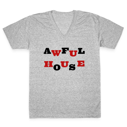 Awful House V-Neck Tee Shirt