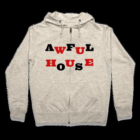 Awful House Zip Hoodie