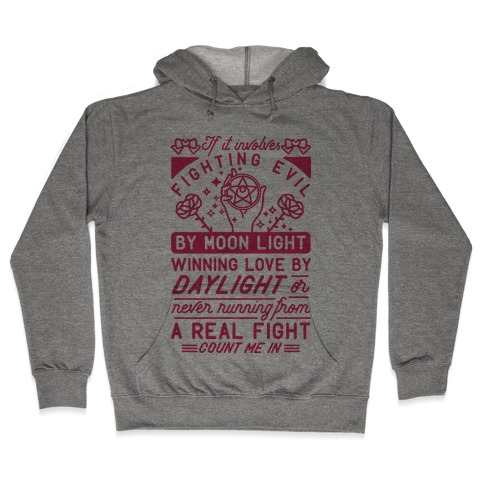 If It Involves Fighting Evil By Moon Light Hooded Sweatshirt