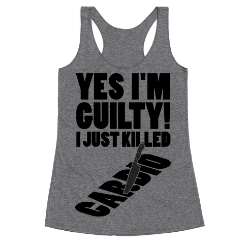 I Killed Cardio Racerback Tank Top