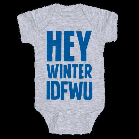 Hey Winter IDFWU Baby Onesy