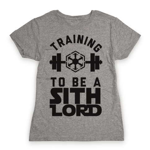 Training To Be A Sith Lord Womens T-Shirt