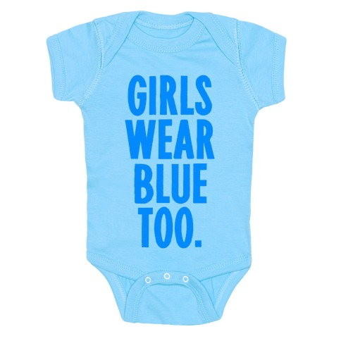 Girls Wear Blue Too Baby Onesy