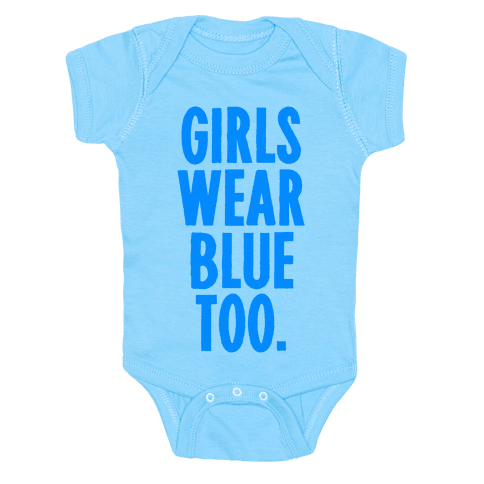 Girls Wear Blue Too Baby Onesy