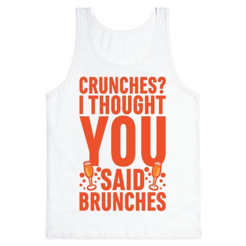Crunches I Thought You Said Brunches Tank Top