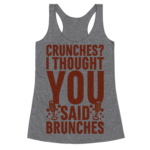 Crunches I Thought You Said Brunches Racerback Tank Top