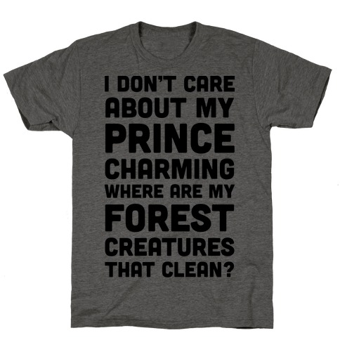 I Don't Care About Prince Charming T-Shirt