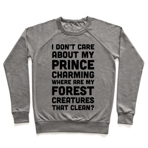 I Don't Care About Prince Charming Pullover