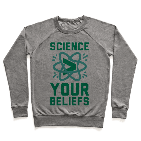 Science > Your Beliefs Pullover