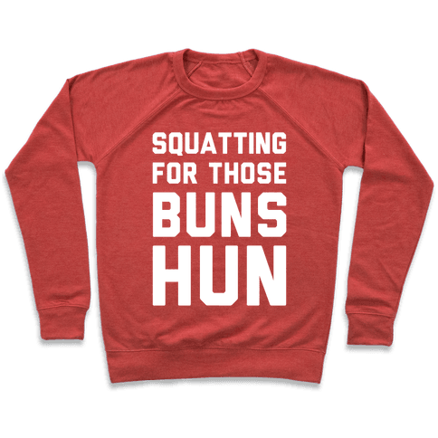 Squatting For Those Buns Hun Pullover