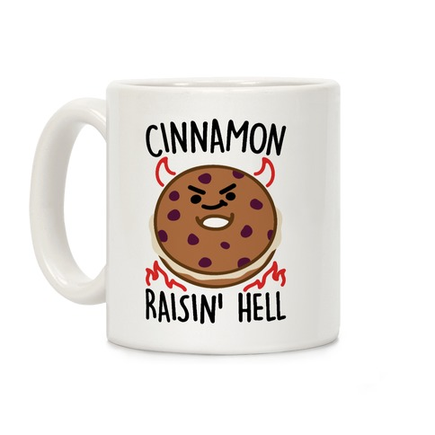 Cinnamon Raisin' Hell  Coffee Mug