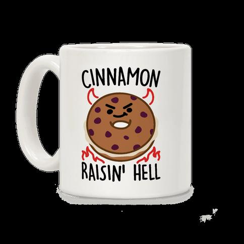 Cinnamon Raisin' Hell Coffee Mug