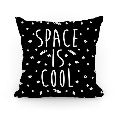 Space Is Cool Pillow