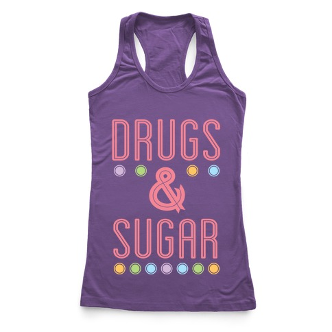 Drugs & Sugar Racerback Tank Top