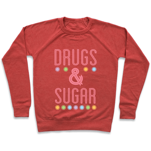 Drugs & Sugar Pullover