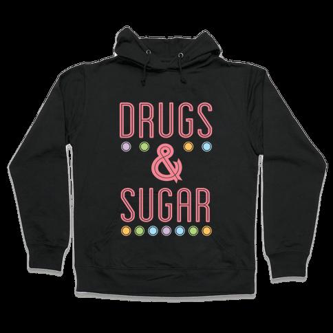 Drugs & Sugar Hooded Sweatshirt